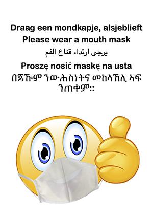 Draag een mondkapje, alsjeblieft - Please wear a mouth mask - يرجى ارتداء قناع الفم - Proszę nosić maskę na usta -  በጃኹም ንውሕስነትና መከላኸሊ ኣፍ ንጠቀም::